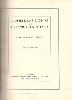 I Mobili e L'Abitazione del Rinascimento in: Dott. Frida Schottmuller