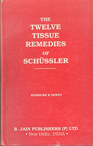 Twelve Tissue Remedies of Schussler: W. Boericke; W.A.