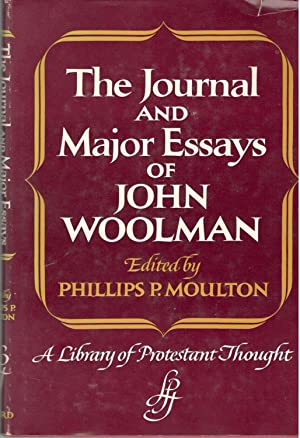 The Journal and Major Essays of John: Woolman, John and