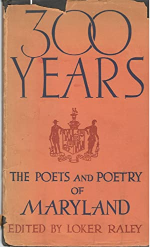 300 Years: The Poets and Poetry of: Raley, Loker