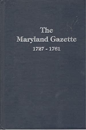 The Maryland Gazette, 1727-1761: Genealogical and Historical: Green, Karen Mauer