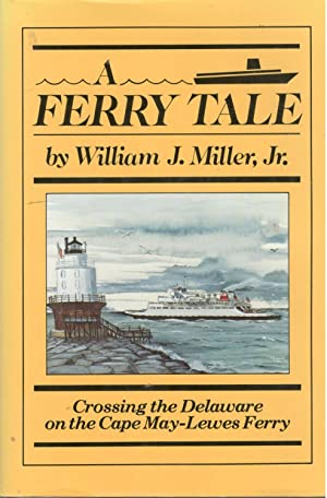 A Ferry Tale: Crossing the Delaware on: Miller, Jr. William