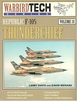 Republic F-105 Thunderchief - Warbird Tech Vol.: Larry Davis; David