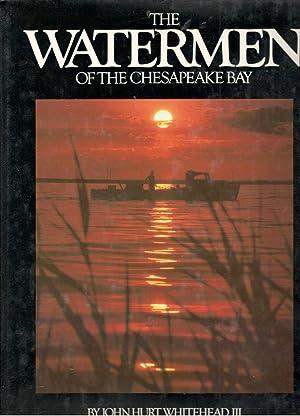 The Watermen of the Chesapeake Bay: Whitehead, III, John