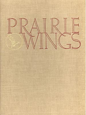 Prairie Wings: Pen and Camera Flight Studies: Edgar M. Queeny