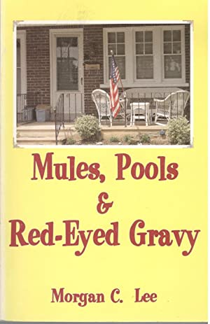 Mules, Pools and Red-Eyed Gravy: Morgan C. Lee