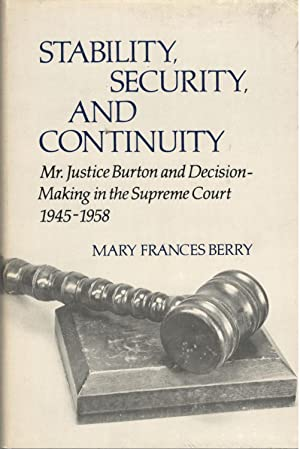 Stability, Security, and Continuity: Mr. Justice Burton: Mary Frances Berry