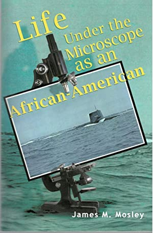 Life Under the Microscope as an African-American: James M Mosley