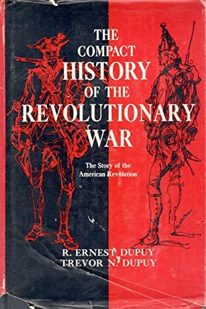 The Compact History of the Revolutionary War: Dupuy, Colonel R.