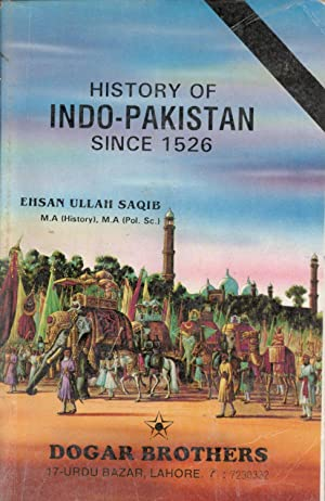 history of indo pak The ruins of ancient civilizations at mohenjodaro and at harappa in the southern indus valley testify to the existence of an advanced urban civilization that.