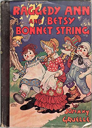 Raggedy Ann and Betsy Bonnet String: Johnny Gruelle