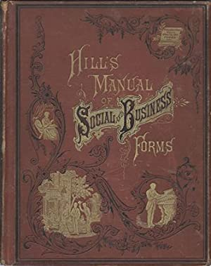 Hill's Manual of Social and Business Forms: Hill, Thos. E.