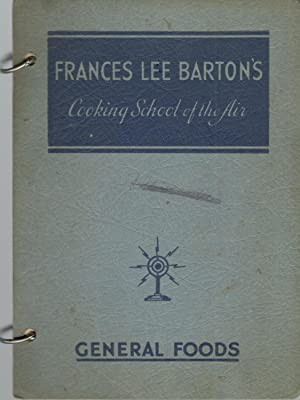 Frances Lee Barton's Cooking School of the: Frances Lee Barton