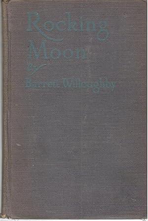 Rocking Moon: A Romance of Alaska: Barrett Willoughby