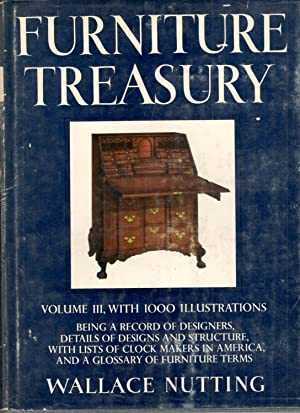 Furniture Treasury (Mostly of American Origin) Volume: Wallace Nutting