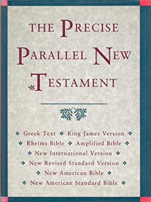 The Precise Parallel New Testament: Greek Text: John R. Kohlenberger
