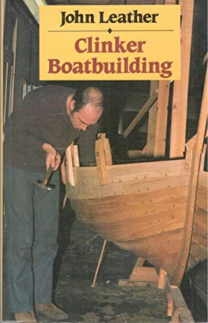 Clinker Boatbuilding: John Leather
