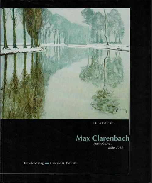 Max Clarenbach. 1880 Neuss - Köln 1952.: Clarenbach, Max]; Paffrath,