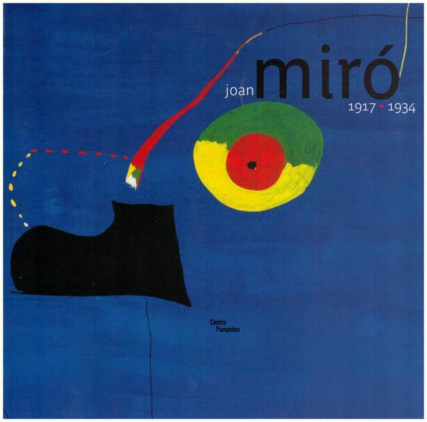 Resultado de imagen de Joan Miró 1917-1934: la naissance du monde>. París. MNAM