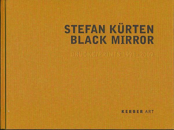 Stefan Kürten. Black mirror. Drucke 1991 -: Hentschel, Martin: