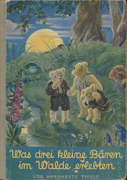 Was drei kleine Bären im Walde erlebten.: Thiele, Margarete: