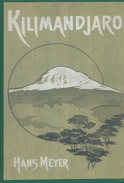 Der Kilimandjaro. Reisen und Studien. Mit 4: Meyer, Prof. Dr.