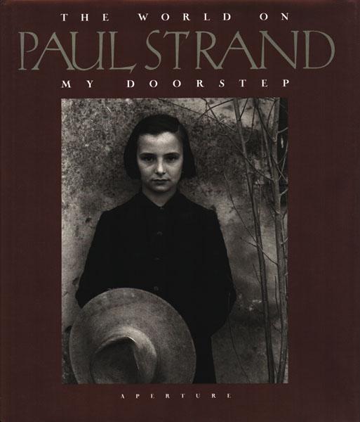 The world on my doorstep. 1950-1976. An: Strand, Paul: