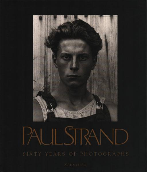 Sixty years of photographs. Profile by Calvin: Strand, Paul: