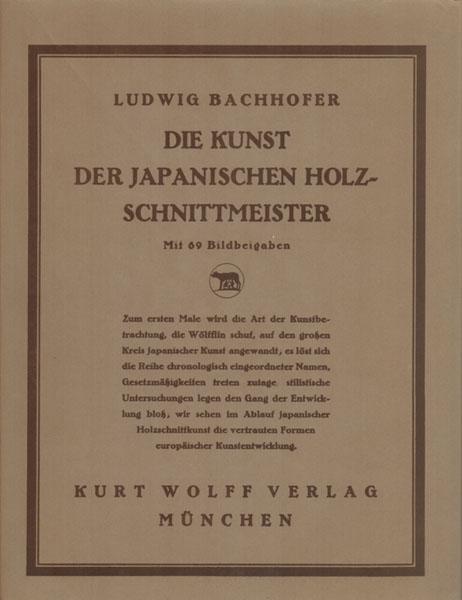 Die Kunst der japanischen Holzschnittmeister. Mit 69 Bildwiedergaben. - Bachhofer, Ludwig