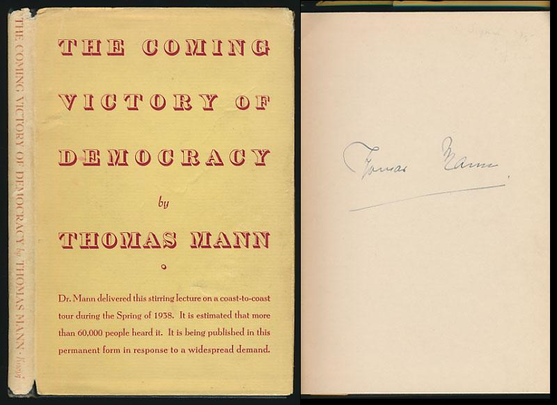 The coming victory of democracy. Translated from: Mann, Thomas: