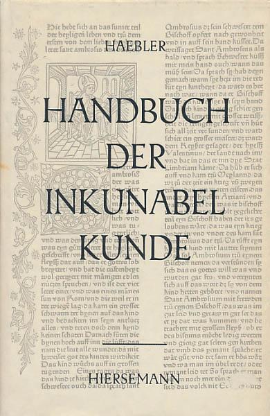 Handbuch der Inkunabelkunde.: Haebler, Konrad: