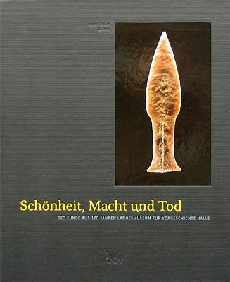 Schönheit, Macht und Tod. 120 Funde aus: Meller, Harald (Hrsg.):