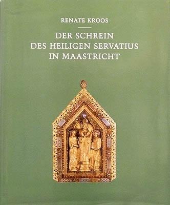 Der Schrein des heiligen Servatius in Maastricht: Kroos, Renate: