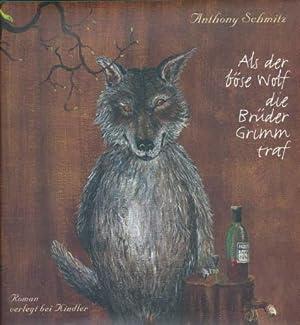 Als der böse Wolf die Brüder Grimm: Schmitz, Anthony: