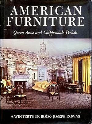 American furniture. Queen Anne and Chippendale periods (1725-1788) in the Henry Francis DuPont Wi...