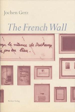 Jochen Gerz. The french wall. Herausgegeben von: Gerz, Jochen; Beauffet,