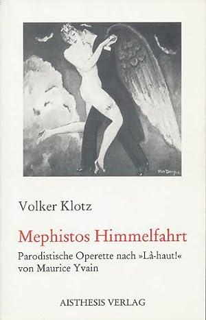 Mephistos Himmelfahrt. Parodistische Operette mit Musik von: Klotz, Volker: