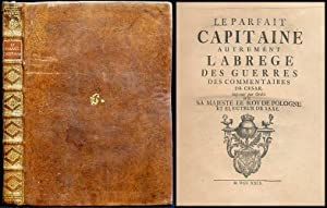 Le parfait Capitaine autrement l'Abrege des Guerres: Rohan, Henri de: