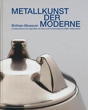 Metallkunst der Moderne. Bröhan-Museum, Landesmuseum für Jugendstil,: Kerssenbrock-Krosigk, Dedo von: