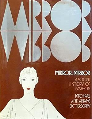 Mirror, mirror. A social history of fashion.: Batterberry, Michael and