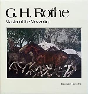 G. H. Rothe. The master of mezzotint.: Rothe, G.H.]; Restany,