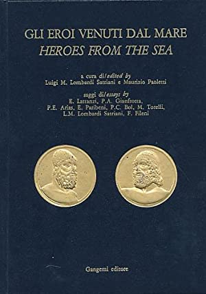 Gli eroi venuti dal mare. Heroes from the Sea. A cura di / edited by Luigi M. Lombardi Satriani e...