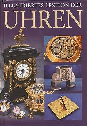 Illustriertes Lexikon der Uhren. Aus dem Tschechischen: Kyncl, Radko: