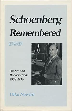 Schoenberg remembered. Diaries and recollection (1938 -: Newlin, Dika: