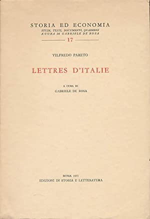 Lettres d'Italie. A cura di Gabriele de: Pareto, Vilfredo; Rosa,