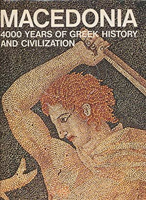 Macedonia. Greek lands in history. 4000 Years: Sakellariou, M. B.
