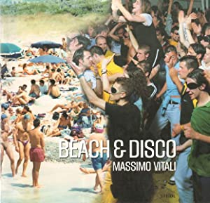 Beach & Disco. Introduction by James Lingwood.: Vitali, Massimo]; Remy,