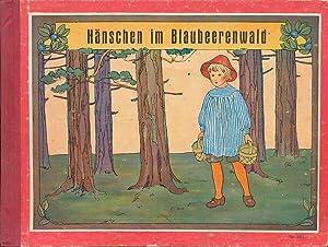 Hänschen im Blaubeerenwald. Ein neues Bilderbuch mit: Beskow, Elsa; Brandt,