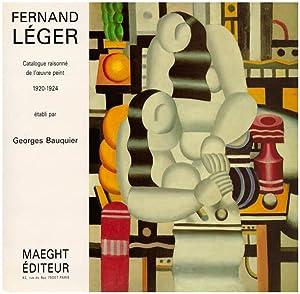 Fernand Léger. Catalogue raisonné. 1920 - 1924.: Léger, Fernand]; Bauquier,