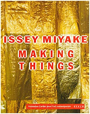 Issey Miyake. Making things.: Chandes, Herve [Hrsg.]: